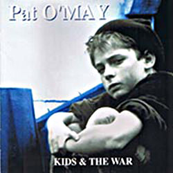 Kids & the War, album de Pat O'May